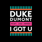 Play & Download I Got U by Duke Dumont | Napster