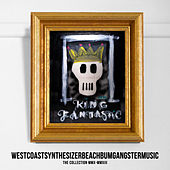 Play & Download Westcoastsynthesizerbeachbumgangstermusic (The Collection MMX-MMXIII) by King Fantastic | Napster