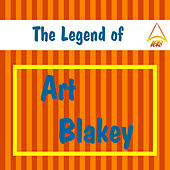 Play & Download The Legend of Art Blakey by Art Blakey | Napster