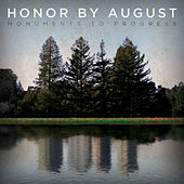 Monuments To Progress by Honor by August