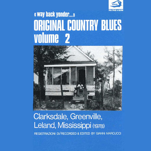 Play & Download Original Country Blues, No. 2 (Clarksdale, Greenville, Leland, Mississippi) by Various Artists | Napster