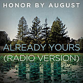 Already Yours (Radio Version) by Honor by August