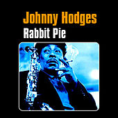 Play & Download Rabbit Pie by Johnny Hodges | Napster