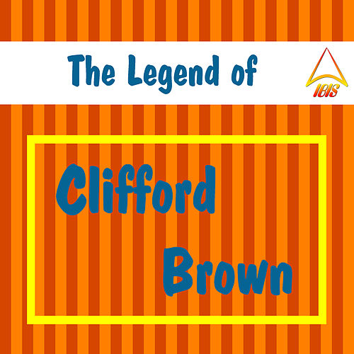 Play & Download The Legend of Clifford Brown by Clifford Brown | Napster