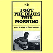 I Got the Blues This Morning by Various Artists