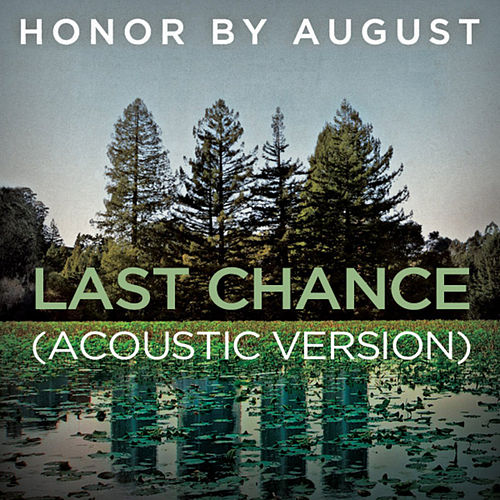 Play & Download Last Chance (Acoustic Version) by Honor by August | Napster