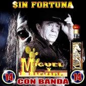 Sin Fortuna / 14 Con Banda by Los Migueles (La Voz Original)