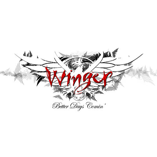 Play & Download Better Days Comin' by Winger | Napster