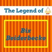 Play & Download The Legend of Bix Beiderbecke by Bix Beiderbecke | Napster