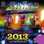 Play & Download La Gira Por La Baja California 2013 (Las Tres Mixtecas) (En Vivo) by Los Rayos De Oaxaca | Napster