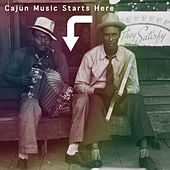 Cajun Music Starts Here by Various Artists