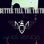 Better Tell the Truth by Who's Panda