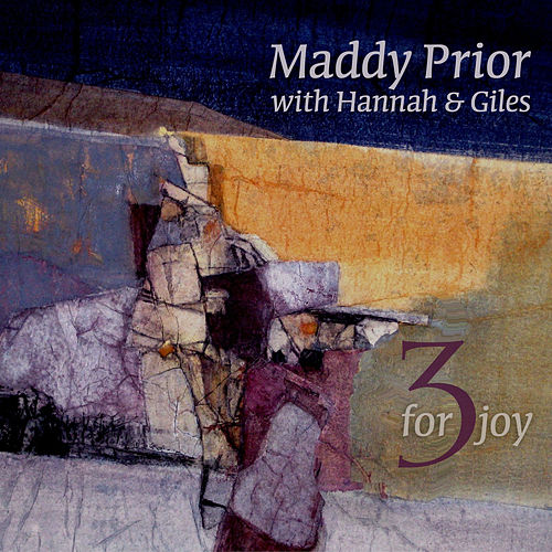 Play & Download 3 for Joy by Maddy Prior | Napster