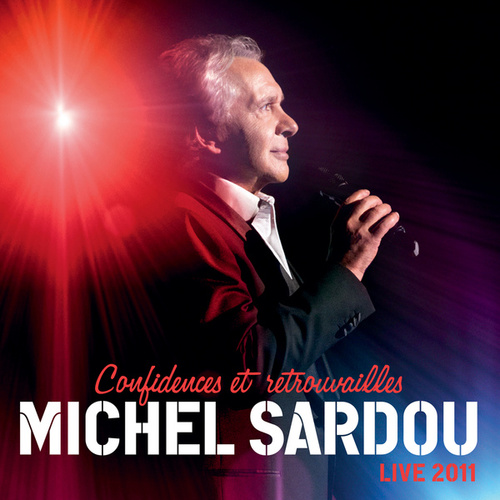 Play & Download Confidences Et Retrouvailles by Michel Sardou | Napster