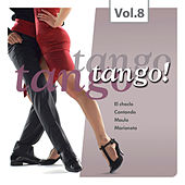 Play & Download Tango Tango Tango! Vol. 8 by Various Artists | Napster