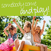 Play & Download Somebody Come and Play - Classic Funny Children's Songs to Laugh About! Little Rabbit Foo-Foo, Candy Man Salty Dog, The Name Game, And More! by Sharon Lois and Bram | Napster