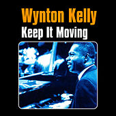Play & Download Keep It Moving by Wynton Kelly | Napster