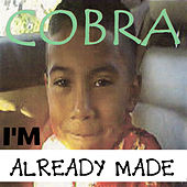 Play & Download I'm Already Made by Cobra | Napster