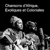 Play & Download Chansons D'afrique, Exotiques Et Coloniales by Various Artists | Napster