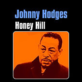 Play & Download Honey Hill by Johnny Hodges | Napster