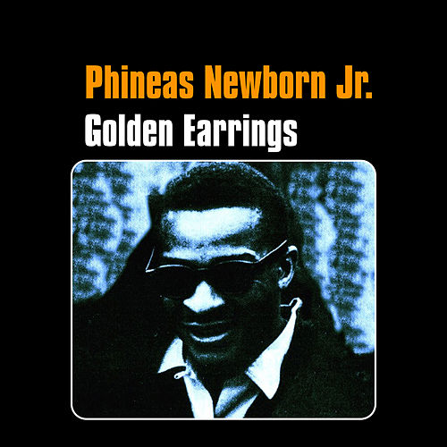 Play & Download Golden Earrings by Phineas Newborn, Jr. | Napster