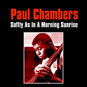 Softly as in a Morning Sunrise by Paul Chambers