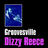 Play & Download Groovesville by Dizzy Reece | Napster