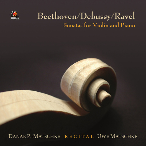 Play & Download Beethoven - Debussy - Ravel: Recital, Sonatas for Violin and Piano by Uwe Matschke | Napster