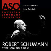 Play & Download Schumann: Symphony No. 2, Op. 61 by Leon Botstein | Napster