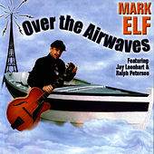 Play & Download Over The Airwaves by Mark Elf | Napster
