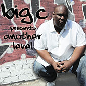 Play & Download Presents: Another Level by Big C | Napster