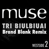 Play & Download Tri Biulbiuai (Brand Blank Remix) by Muse | Napster