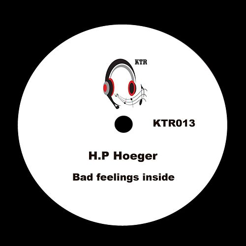 Play & Download Bad Feelings Inside by Hp. Hoeger | Napster