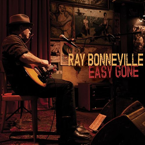Easy Gone by Ray Bonneville