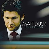 Play & Download Back In Town by Matt Dusk | Napster