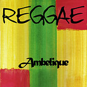 Play & Download Reggae Ambelique by Ambelique | Napster