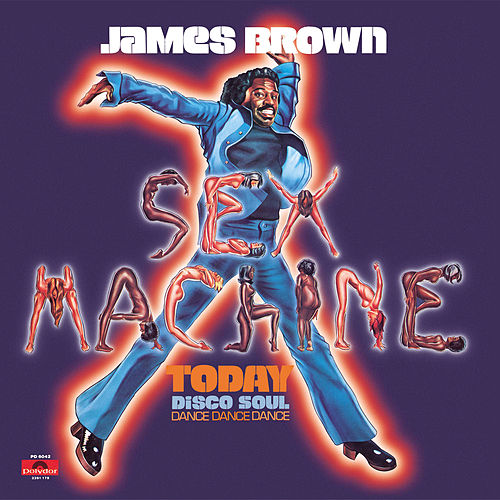 Sex Machine Today by James Brown