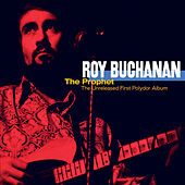 Play & Download The Prophet - Unreleased First Album by Roy Buchanan | Napster