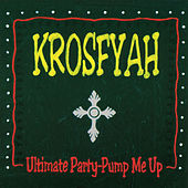 Ultimate Party - Pump Me Up by Krosfyah