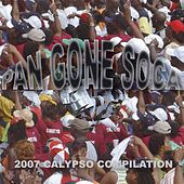 Pan Gone Soca - 2007 Calypso Compilation by Various Artists