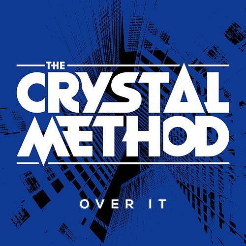 Over It (feat. Dia Frampton) Remix - EP by The Crystal Method