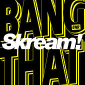 Play & Download Bang That by Skream | Napster