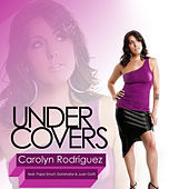 Under Covers by Carolyn Rodriguez