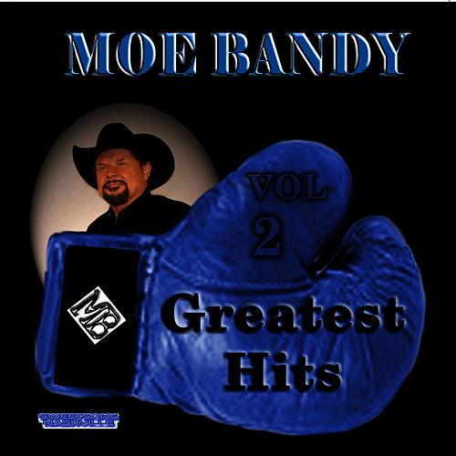 Play & Download Greatest Hits Volume 2 by Moe Bandy | Napster