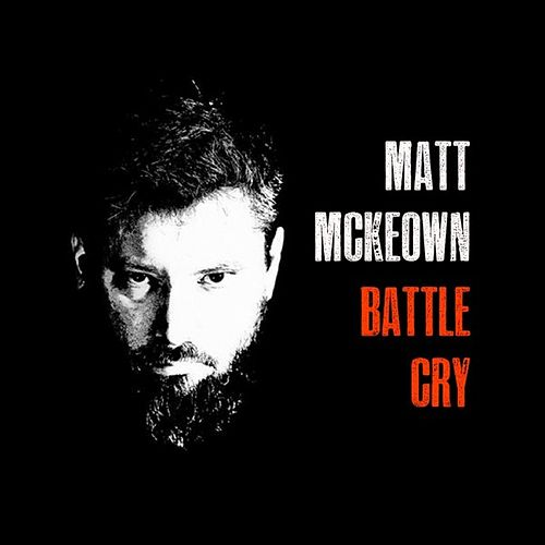 Play & Download Battle Cry by Matt McKeown | Napster