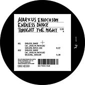 Play & Download Endless Dance / Tonight The Night by Markus Enochson | Napster