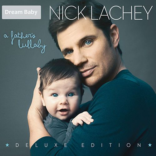 A Father's Lullaby (Deluxe Edition) by Nick Lachey