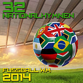 Play & Download 32 Nationalhymnen Zur Fußball Wm 2014 by National Anthems Orchestra | Napster