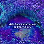 Play & Download Night Time Jungle Sounds On Planet Allura by Iasos | Napster