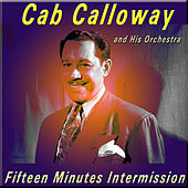 Play & Download Fifteen Minutes Intermission by Cab Calloway | Napster